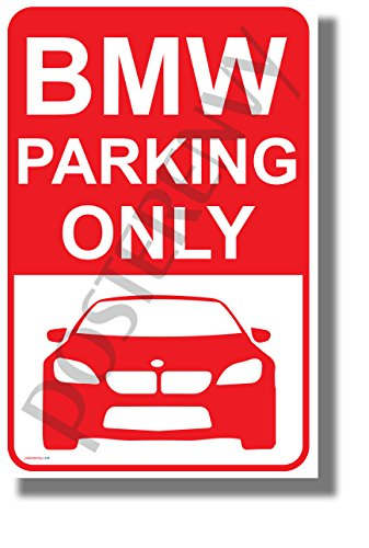 BMW Parking Only - NEW Car Humor POSTER (Bmw Pictures)