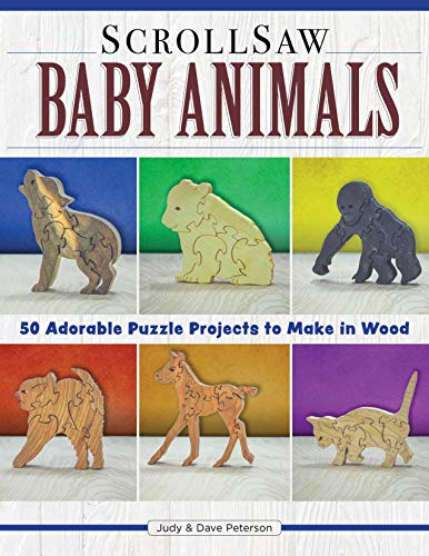 Scroll Saw Baby Animals: 50 Adorable Puzzle Projects to Make in Wood (Fox Chapel Publishing) Designs for Pandas, Piglets, Bear Cubs, Lion Cubs, & More, with Simplified Projects that are Safe as Toys ()