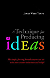 A Technique for Producing Ideas (Illustrated Edition)