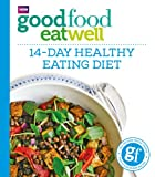 Good Food Eat Well: 14-Day Healthy Eating Diet