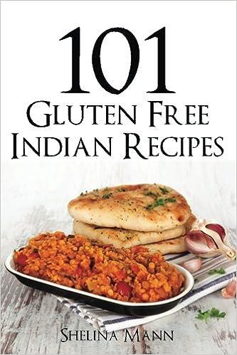 101 Gluten Free Indian Recipes Amazoncouk Shelina Mann