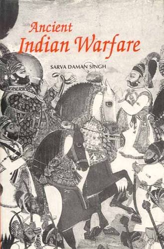 Ancient Indian Warfare: With Special Reference to the Vedic Period