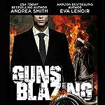 Guns Blazing | Eva LeNoir,Andrea Smith