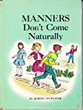 Manners Don't Come Naturally, Robert H. Sylwester, 0570036003