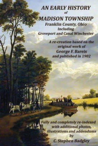An Early History of Madison Township, Franklin County, Ohio: Including Groveport and Canal Winchester