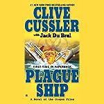 Plague Ship: A Novel of the Oregon Files | Clive Cussler,Jack Du Brul