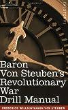 Baron Von Steuben's Revolutionary War Drill Manual, Frederick von Steuben, 1602061068