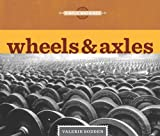 Wheels and Axles, Valerie Bodden, 1608180131