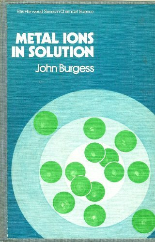 Metal Ions in Solution (Ellis Horwood series in chemical science)
