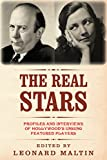 img - for The Real Stars: Profiles and Interviews of Hollywood s Unsung Featured Players (The Leonard Maltin Collection) book / textbook / text book