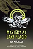 Mystery at Lake Placid (Screech Owls) by Roy MacGregor (2013-02-12)
