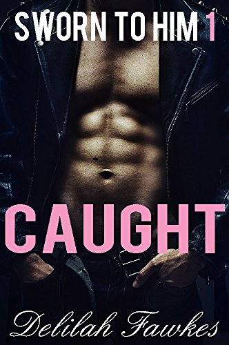 Sworn to Him, Part 1: Caught: (A Billionaire Baby/Marriage of Convenience Romance) (The Billionaire's Beck and Call Book 5)