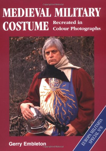 Medieval Military Costume Gerry Embleton (Medieval Military Costume: Europa Militaria Special No. 8)