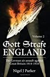 Gott Strafe England: The German Air Assault against Great Britain 1914-1918 Volume 2