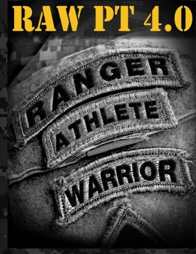Ranger Athlete Warrior 4.0: The Complete Guide to Army