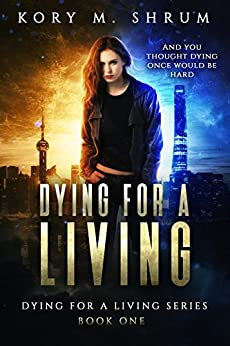 Dying for a Living by [Shrum, Kory M.]