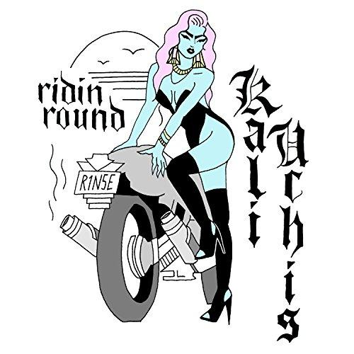 Ridin Round [Explicit]