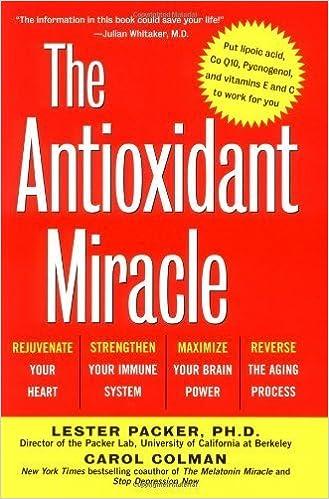 The Antioxidant Miracle: Put Lipoic Acid, Pycnogenol, and Vitamins E ...