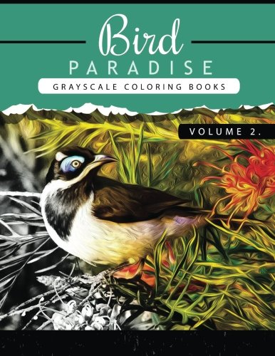 Download Bird Paradise Volume 2: Bird Grayscale coloring books for adults Relaxation Art Therapy for Busy People (Adult Coloring Books Series, grayscale fantasy coloring books) (Bird Paradise Coloring book) pdf epub