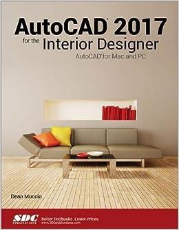 AutoCAD 2017 For The Interior Designer Dean Muccio 9781630570361 Amazon Books