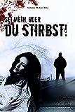 Sei Mein, oder du stirbst! (German Edition)
