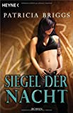 Siegel der Nacht: Mercy Thompson 6 - Roman (Mercy-Thompson-Reihe, Band 6)