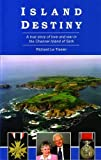 Island Destiny: A True Story of Love and War in the Channel Island of Sark