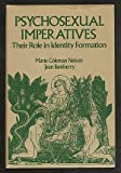 Psychosexual Imperatives : Their Role in Identity Formation, , 0877053022
