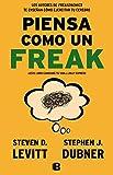 img - for Piensa como un freak/ Think Like a Freak (Spanish Edition) book / textbook / text book