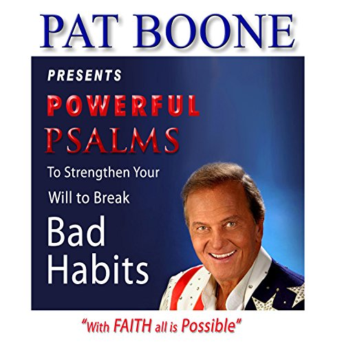 Pat Boone Presents Powerful Psalms to Strengthen Your Will to Break