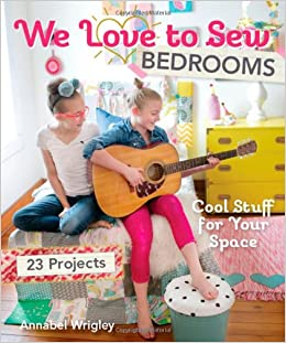 We Love To Sew - Bedrooms: 23 Projects • Cool Stuff For Your Space Download