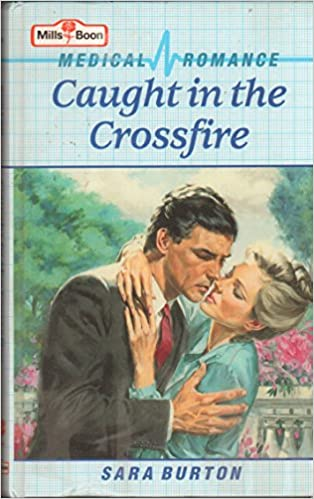 Caught in the Crossfire (Mills & Boon Medical Romance Series