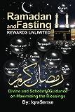 Ramadan and Fasting: Rewards Unlimited