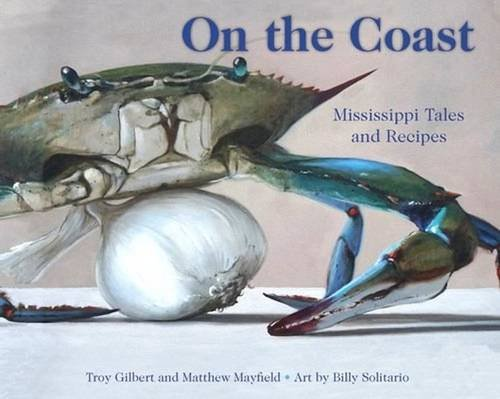 On the Coast: Mississippi Tales and Recipes ()