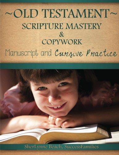 Old Testament Scripture Mastery & Copywork: Manuscript and Cursive Practice (Volume 5)