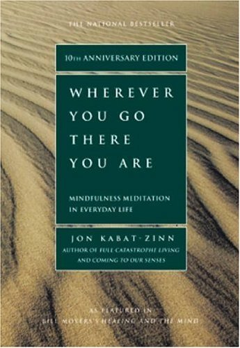 Wherever You Go, There You Are by Jon Kabat-Zinn [Hyperion,2005] (Paperback) 10th Edition