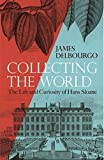 "James Delbourgo, ""Collecting the World: The Life and Curiosity of Hans Sloane"" (Allen Lane, 2017)"