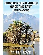 Conversational Arabic Quick and Easy: Yemeni Dialect, Learn Arabic, Street Arabic, Colloquial Arabic