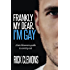 Frankly My Dear I'm Gay: The Late Bloomers Guide to Coming Out