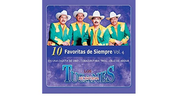 10 Favoritas De Siempre Vol.4 by Los Tucanes De Tijuana on Amazon Music - Amazon.com
