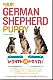 Your German Shepherd Puppy Month by Month, 2nd