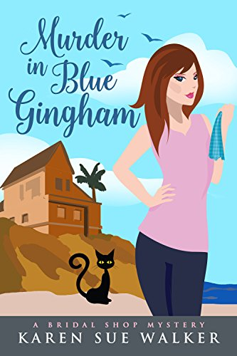 Murder in Blue Gingham: A Bridal Shop Cozy Mystery (Bridal Shop Mysteries Book - Karen Walkers