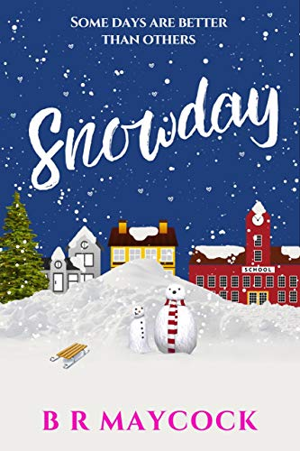 (Snowday: A festive feel good romantic comedy (The Riverside Series Book 1))