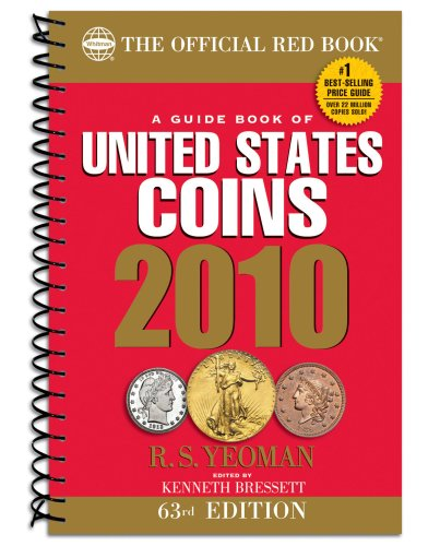 A Guide Book of United States Coins 2010: The Official Redbook (Guide Book of United States Coins (Spiral)) (Official Red Book: A Guide Book of United States Coins (Spiral))