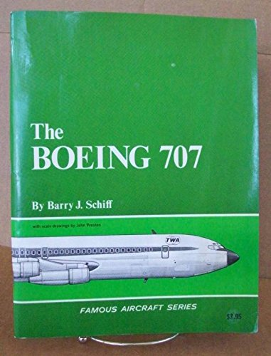 Aircraft 707 Boeing - The Boeing 707. Famous Aircraft Series