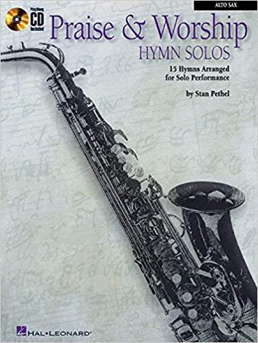 ??LINK?? PRAISE & WORSHIP HYMN SOLOS 15 HYMNS ARRANGED FOR SOLO PERFORMANCE BK/CD ALTO SAX. Foreign shares weeping CENTROS FIELD sendt