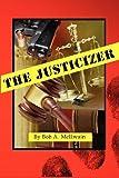 The Justicizer, Bob A. Mcilwain, 0981617298