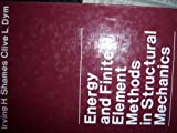 Energy and Finite Element Methods in Structural Mechanics, Irving H. Shames and Clive L. Dym, 0070563926