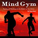 Mind Gym: Training and Thinking with the Mind of an Ace Athlete Audiobook by Vance Avery Narrated by Sam Slydell