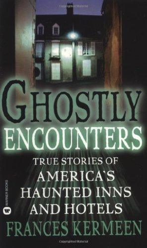 ghostly-encounters-true-stories-of-americas-haunted-inns-and-hotels